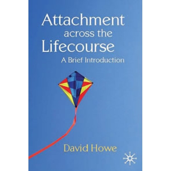 Attachment Across the Lifecourse