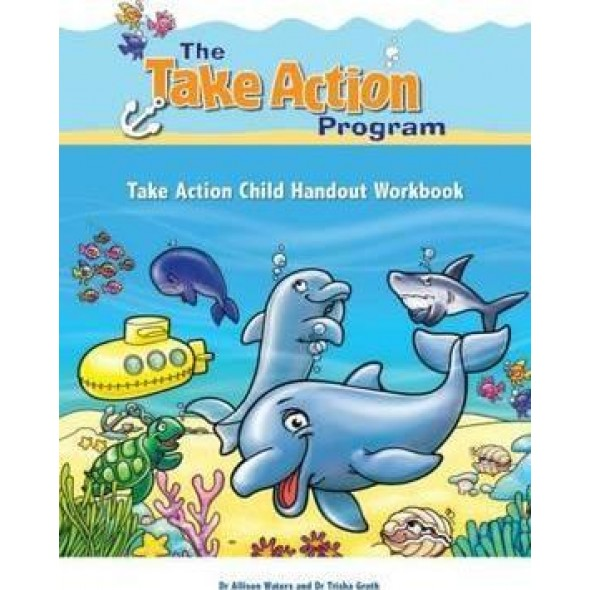 The Take Action Program: Child Handout Workbook
